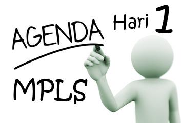 Agenda MPLS Hari 1