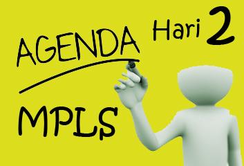 Agenda MPLS Hari 2